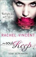 My Soul to Keep. Rachel Vincent