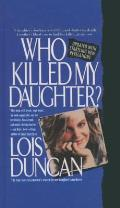 Who Killed My Daughter?: The True Storyof a Mother's Search for Her Daughter'smurderer