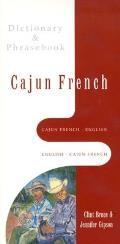 Cajun French English English Cajun French Dictionary & Phrasebook
