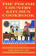 Polish Country Kitchen Cookbook Expanded Edition