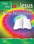Jesus in the New Testament : Faith First, Legacy Edition (06 Edition)