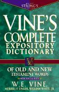 Vine's Complete Expository Dictionary of Old and New Testament Words: With Topical Index