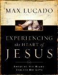 Experiencing the Heart of Jesus Workbook Knowing His Heart Feeling His Love