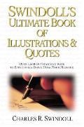 Swindolls Ultimate Book of Illustrations & Quotes Over 1500 Outstanding Ways to Effectively Drive Home Your Message