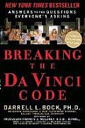 Breaking the Da Vinci Code Answers to the Questions Everybodys Asking