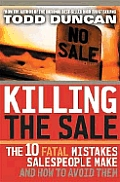 Killing The Sale The 10 Fatal Mistakes