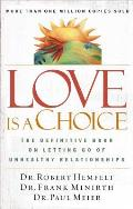Love Is a Choice The Definitive Book on Letting Go of Unhealthy Relationships