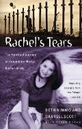 Rachels Tears The Spiritual Journey of Columbine Martyr Rachel Scott