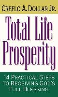 Total Life Prosperity: 14 Practical Steps to Receiving God's Full Blessing