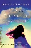 Do You Think Im Beautiful