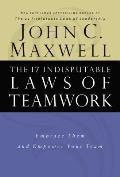17 Indisputable Laws of Teamwork Embrace Them & Empower Your Team