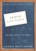 Jesus Life Coach Learn From The Best