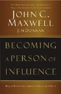 Becoming A Person Of Influence How To Positively Impact the Lives of Others
