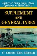 Supplement & General Index History of United States Naval Operations in WWII