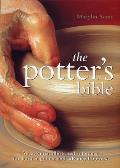 Potters Bible An Essential Illustrated Reference for Both Beginner & Advanced Potters