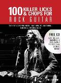 100 Killer Licks & Chops for Rock Guitar Internal Wire O Bound