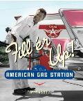 Filler Up The Great American Gas Station