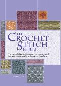 Crochet Stitch Bible The Essential Illustrated Reference Over 200 Traditional & Contemporary Stitches