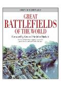 Great Battlefields of the World: Stunning 3-Dimensional Graphics Recreate the Greatest Battles and Battlefields of All Time