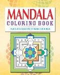 Mandala Coloring Book: Over 70 Fabulous Designs to Color in