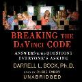 Breaking the Da Vinci Code: Answers to the Questions Everyone's Asking