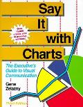 Say It With Charts The Executives Guide To 3rd