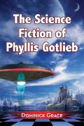The Science Fiction of Phyllis Gotlieb: A Critical Reading