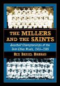 The Millers and the Saints: Baseball Championships of the Twin Cities Rivals, 1903-1955