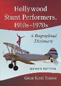 Hollywood Stunt Performers, 1910s-1970s: A Biographical Dictionary