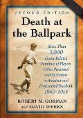 Death at the Ballpark: More Than 2,000 Game-Related Fatalities of Players, Other Personnel and Spectators in Amateur and Professional Basebal