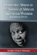 Domestic Abuse in the Novels of African American Women: A Critical Study