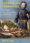 Vicksburg and Chattanooga: The Battles That Doomed the Confederacy
