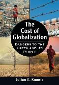 The Cost of Globalization: Dangers to the Earth and Its People