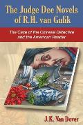 The Judge Dee Novels of R.H. Van Gulik: The Case of the Chinese Detective and the American Reader