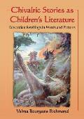 Chivalric Stories as Children's Literature: Edwardian Retellings in Words and Pictures
