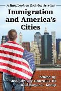 Immigration and America's Cities: A Handbook on Evolving Services