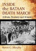 Inside the Bataan Death March: Defeat, Travail and Memory