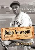 Bobo Newsom: Baseball's Traveling Man