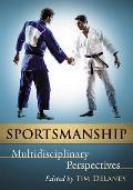 Sportsmanship: Multidisciplinary Perspectives