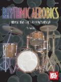 Rhythmic Aerobics: Drum Set Beats & Fills for Today's Musician