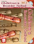 Children's Recorder Method, Volume 2 [With CD]
