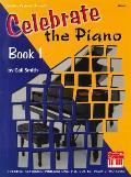 Celebrate the Piano Book 1