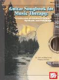Guitar Songbook for Music Therapy A Collection of Childrens Songs Spirituals & Folk Songs