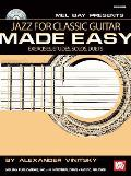 Jazz for Classic Guitar Made Easy: Exercises, Etudes, Solos, Duets [With CD]