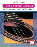 Lullabies of the Americas for Classic Guitar Solo