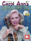 Carol Ann's Collection of Fiddle Tunes for Shows, Contests, and Parking Lot Jamming! [With CD]