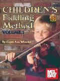 Children's Fiddling Method, Volume 1 [With DVD]