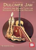 Dulcimer Jam: Favorite Jam Session Tunes for Hammered or Fretted Dulcimer