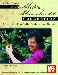The Mike Marshall Collection: Music for Mandolin, Fiddle and Guitar