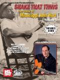Shake That Thing: The Guitar of Mississippi John Hurt, Volume One [With 3 CDs]
